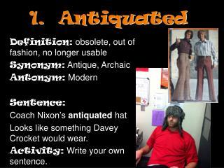 1. Antiquated