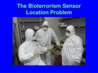 The Bioterrorism Sensor Location Problem