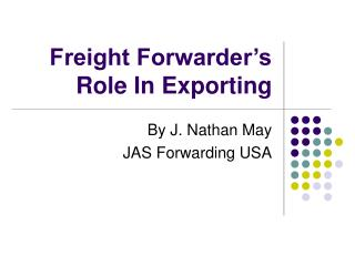 Freight Forwarder's Role In Exporting
