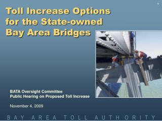 Toll Increase Options  for the State-owned  Bay Area Bridges