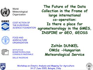 World  Meteorological  Organization COST ACTION OF  THE EUROPEAN SCIENCE FOUNDATION FOOD AND AGRICULTURE ORGANIZATION