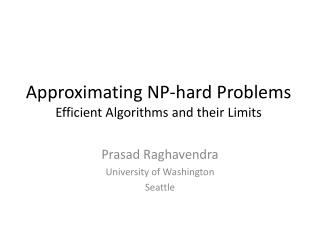 Approximating NP-hard Problems Efficient Algorithms and their Limits