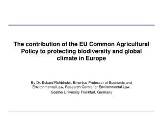 The contribution of the EU Common Agricultural Policy to protecting biodiversity and global climate in Europe