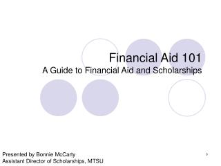 Financial Aid 101 A Guide to Financial Aid and Scholarships