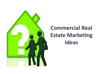 Commercial Real Estate Marketing Ideas