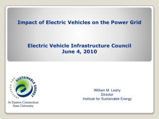 Impact of Electric Vehicles on the Power Grid Electric Vehicle Infrastructure Council  June 4, 2010