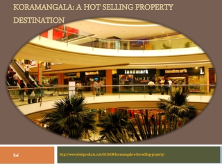 Koramangala: A Hot Selling Property destination