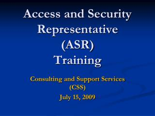 Access and Security Representative  (ASR) Training