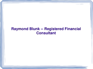 Raymond Blunk - Registered Financial Consultant