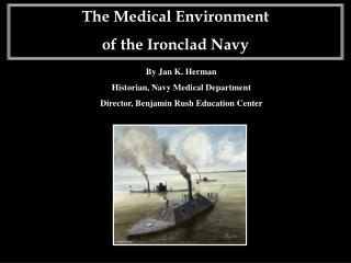The Medical Environment of the Ironclad Navy