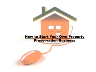 How to Start Your Own Property Preservation Business