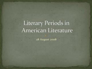 Literary Periods in  American Literature