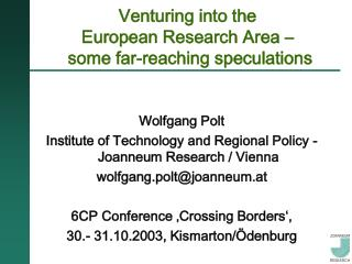 Venturing into the  European Research Area –  some far-reaching speculations