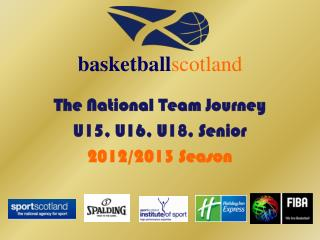 The National Team Journey  U15, U16, U18, Senior 2012/2013 Season
