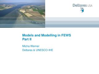 Models and Modelling in FEWS Part II