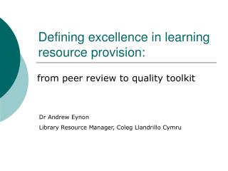 Defining excellence in learning resource provision: