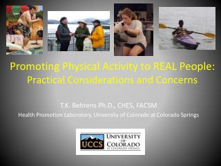 Promoting Physical Activity to REAL People:  Practical Considerations and Concerns