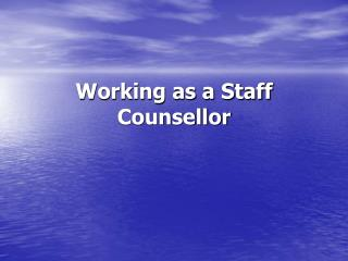 Working as a Staff Counsellor