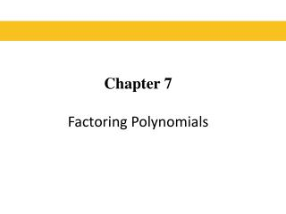 Chapter 7 Factoring Polynomials