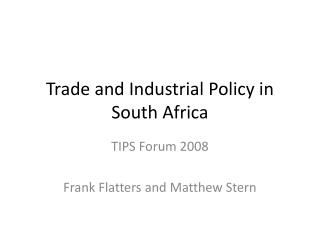 Trade and Industrial Policy in South Africa