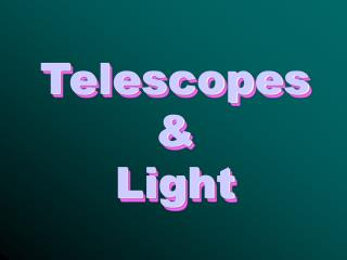 Telescopes & Light