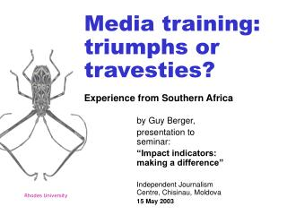 Media training:  triumphs or travesties? Experience from Southern Africa