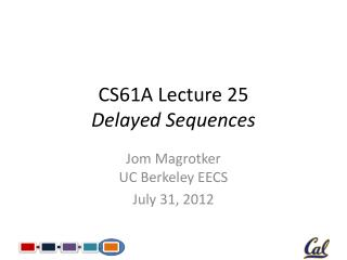 CS61A Lecture 25 Delayed Sequences