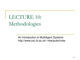LECTURE 10:  Methodologies