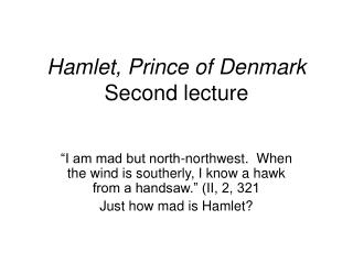 Hamlet, Prince of Denmark Second lecture