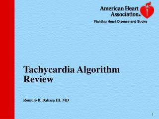 Tachycardia Algorithm Review Romulo B. Babasa III, MD