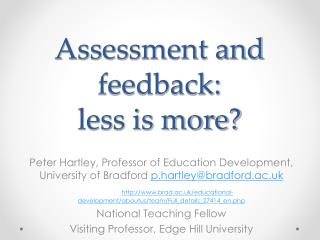 Assessment and feedback: less is more?