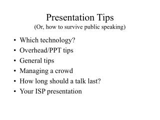 Presentation Tips (Or, how to survive public speaking)