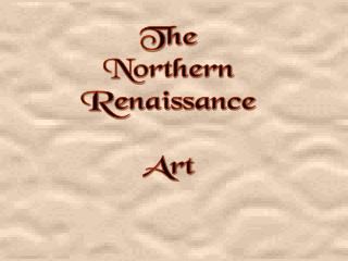 The Northern Renaissance Art
