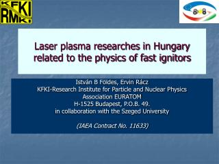 Laser plasma researches in Hungary related to the physics of fast ignitors