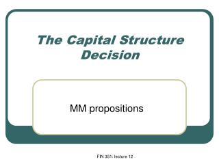 The Capital Structure Decision