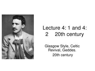 Lecture 4: 1 and 4: 2	20th century