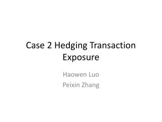 Case 2 Hedging Transaction Exposure