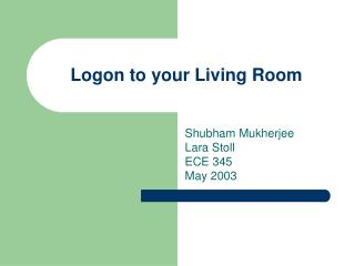 Logon to your Living Room