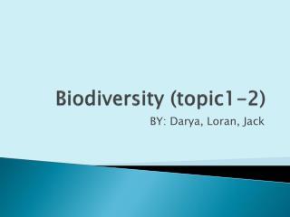 Biodiversity (topic1-2)
