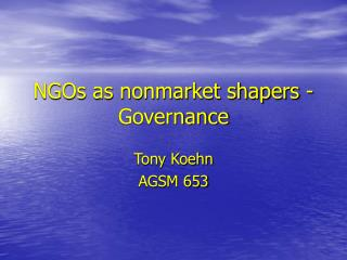 NGOs as nonmarket shapers - Governance