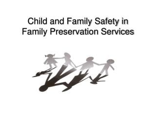 Child and Family Safety in Family Preservation Services
