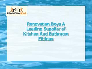 Renovation Boys: Kitchen & Bathroom Fittings