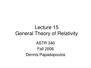 Lecture 15 General Theory of Relativity