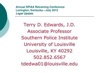 Annual SPIAA Retraining Conference Lexington, Kentucky—July 2012 Legal Update
