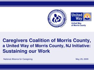 Caregivers Coalition of Morris County, a United Way of Morris County, NJ Initiative: Sustaining our Work
