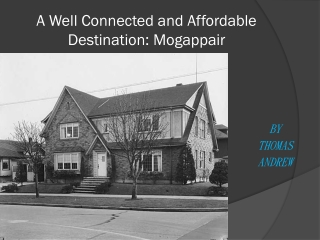 A Well Connected and Affordable Destination: Mogappair