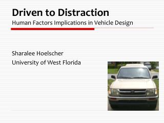 Driven to Distraction Human Factors Implications in Vehicle Design