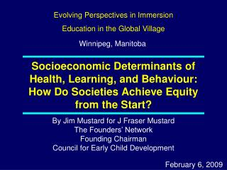 Socioeconomic Determinants of Health, Learning, and Behaviour: How Do Societies Achieve Equity from the Start?