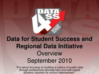 Data for Student Success and Regional Data Initiative  Overview September 2010