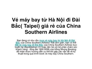 Vé máy bay từ Hà Nội đi Đài Bắc giá rẻ của china southern